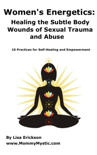 Healing the Subtle Body Wounds of Sexual Abuse and Trauma